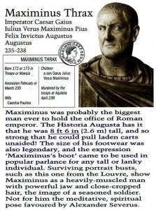 67. Împăratul roman Maximinus Thrax, 2,6 m. înălțime